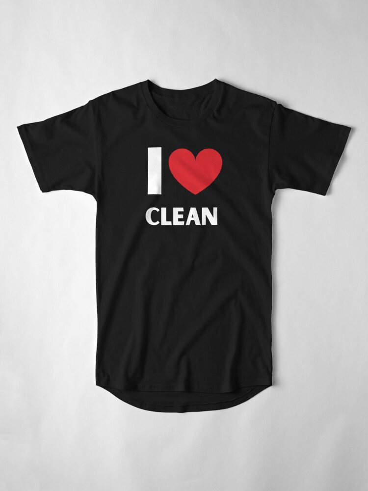 Alternate view of I Love Clean Valentine Heart Fun Cleaning Lady Gifts Long T-Shirt