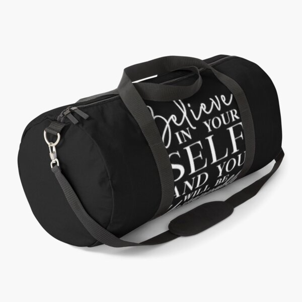 Believe In Your Self And You Will Be Unstoppable. Motivation: Motivational Quotes Duffle Bag