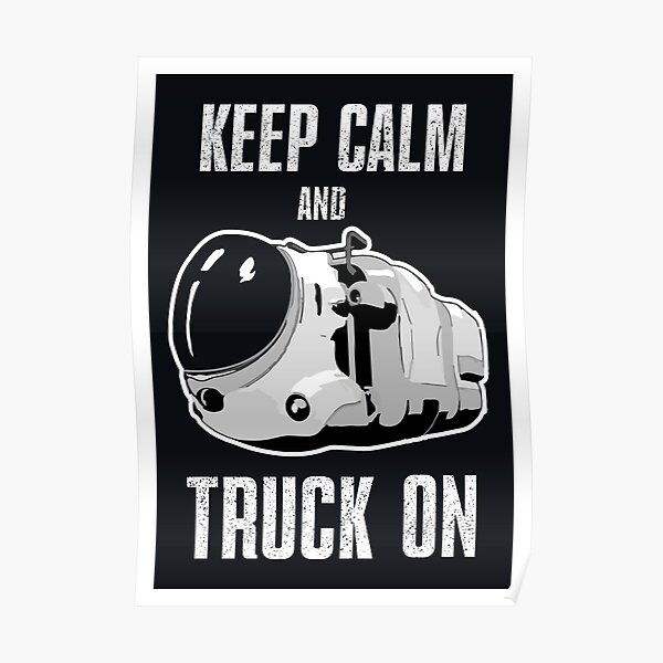 Keep calm and truck on Poster