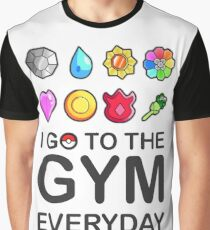 I go to the GYM everyday Graphic T-Shirt