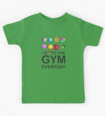 I go to the GYM everyday Kids Tee