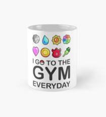 I go to the GYM everyday Mug