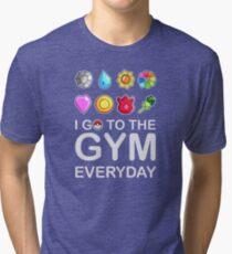 I go to the GYM everyday Tri-blend T-Shirt