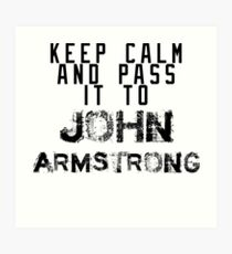 Keep Calm And Pass It To John Armstrong ( Sheffield Steelers ) Art Print