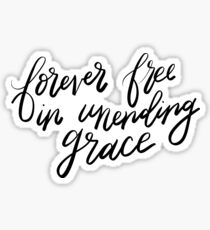 Forever free in unending grace Sticker
