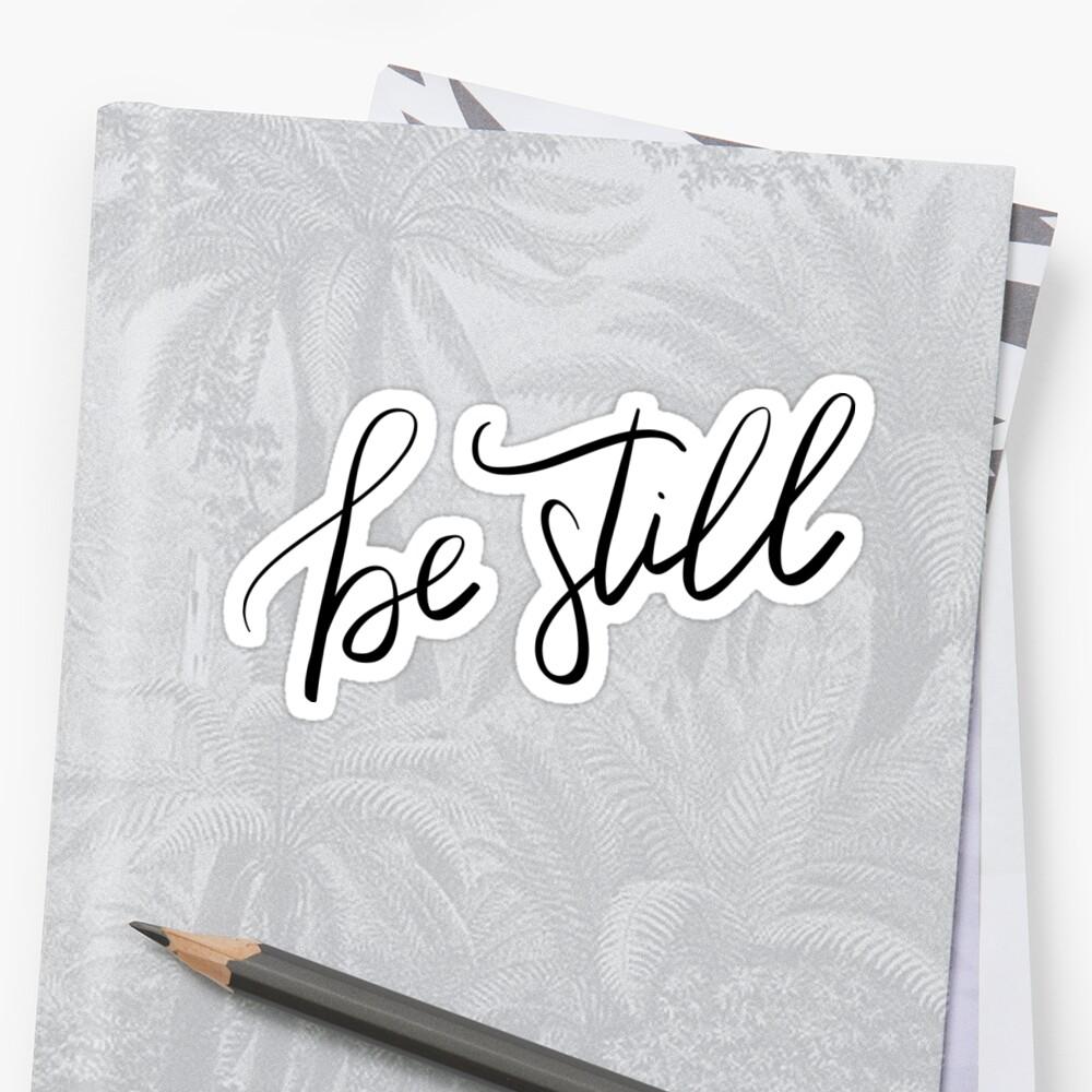 Be still by Katreena Dalisay