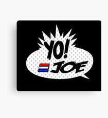 Yo Joe Raps! Canvas Print