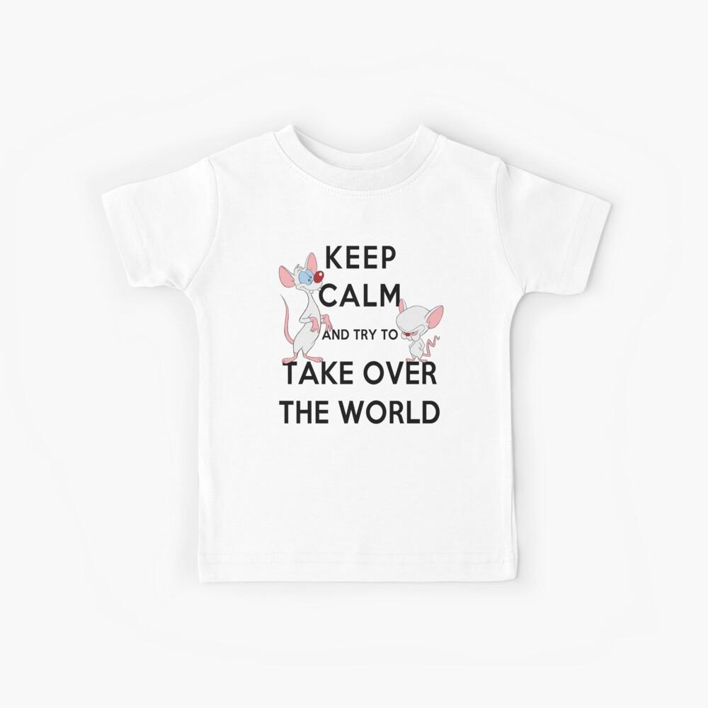 Bleib ruhig und versuche, die Welt zu erobern Kinder T-Shirt