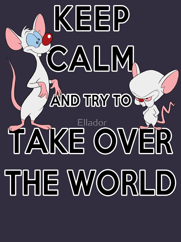 Keep Calm and Try to Take Over the World | Unisex T-Shirt