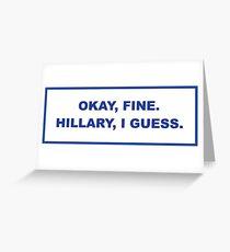 okay, fine. Hillary I guess Greeting Card
