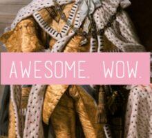 King George III- Awesome. Wow. Sticker