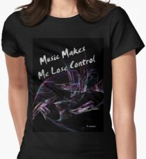 Music Makes Me Lose Control Women's Fitted T-Shirt