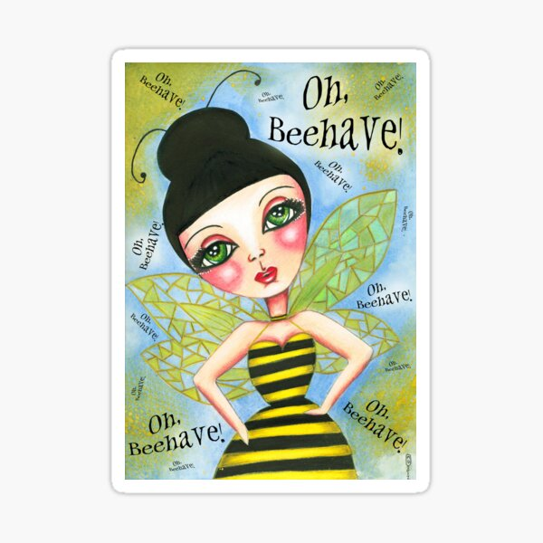 Oh Bee-Have! Sticker