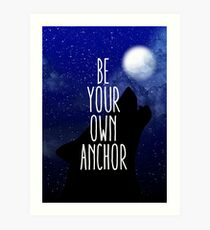 Be Your Own Anchor Art Print