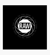 RAW To The Core! Photographic Print