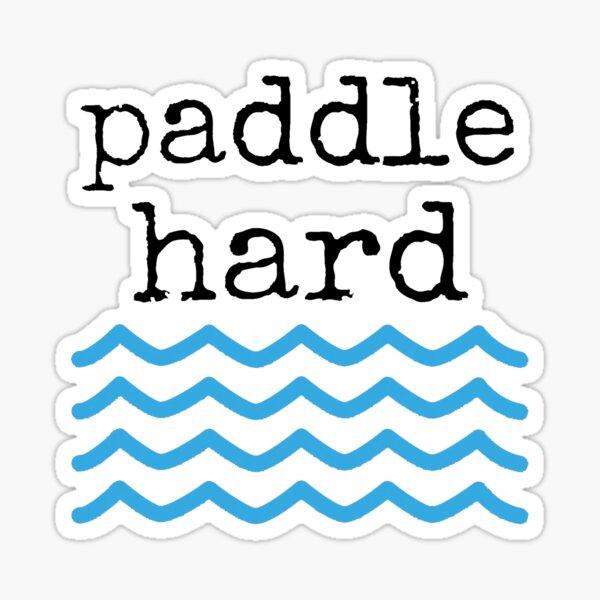Paddle Hard Sticker