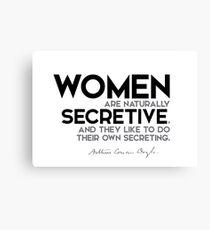 women are naturally secretive - arthur conan doyle Canvas Print