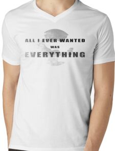 All I ever wanted was everything Mens V-Neck T-Shirt