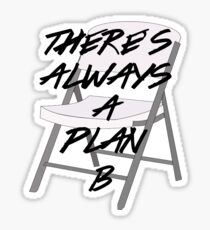 There's ALWAYS a Plan B Sticker