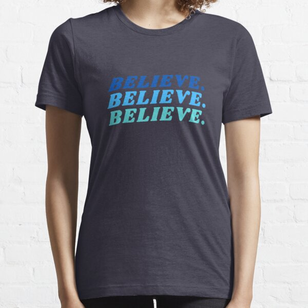 Believe in yourself Essential T-Shirt