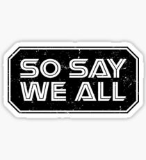 So Say We All (Black) Sticker