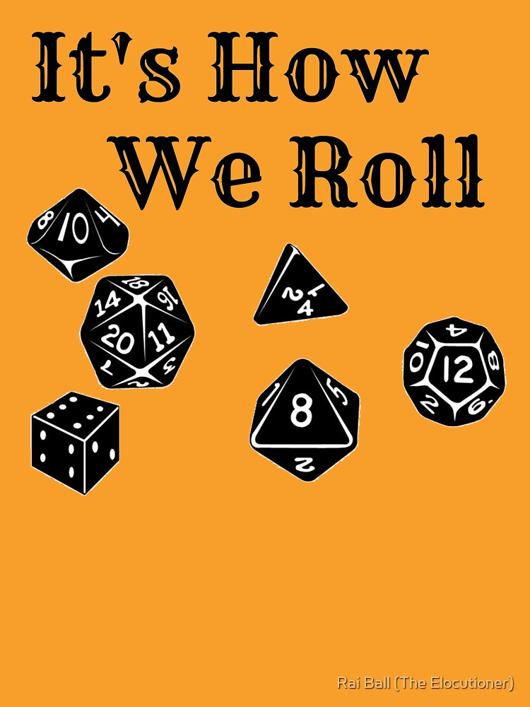 It's How We Roll - Dungeons and Dragons | Unisex T-Shirt
