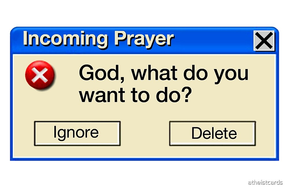 INCOMING PRAYER by atheistcards