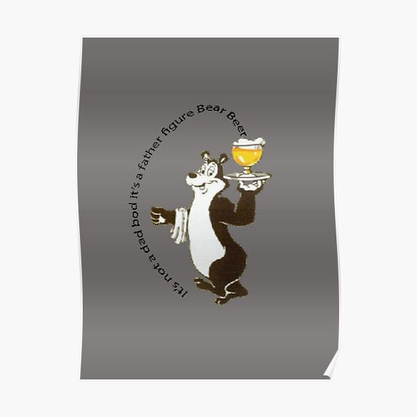 It's not a dad bod it's a father figure Bear Beer  Poster