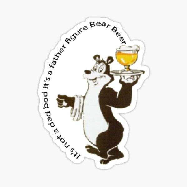 It's not a dad bod it's a father figure Bear Beer  Sticker