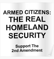 ARMED CITIZENS  THE REAL HOMELAND SECURITY Poster 1c0b83efc
