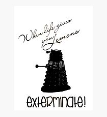 When life gives you lemons ... exterminate! Photographic Print