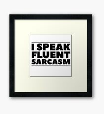 Sarcasm Quote Funny Ironic Humor Cool Random Framed Print