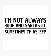Sarcasm Irony Quote Funny Joke Humor Cool Photographic Print