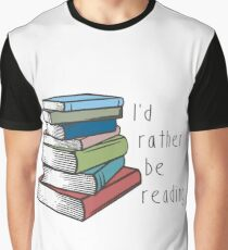 Id Rather Be Reading Graphic T-Shirt