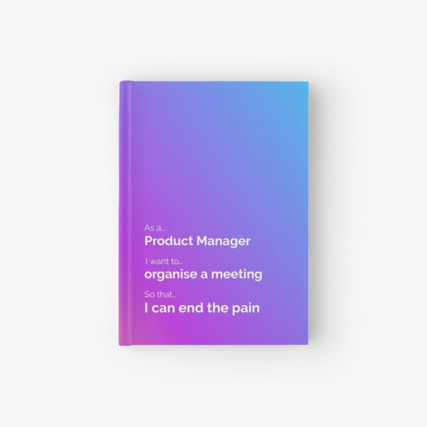 As a Product Manager... Hardcover Journal