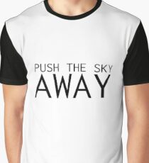 Push The Sky Away Nick Cave Quote Graphic T-Shirt