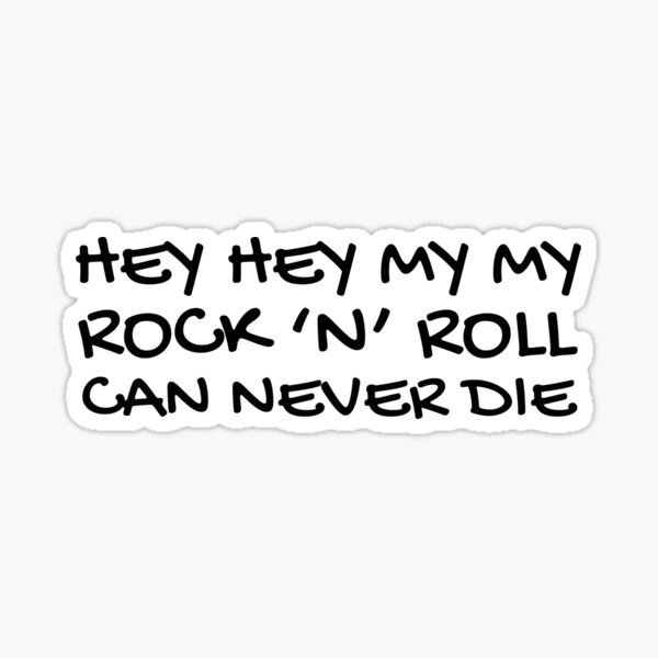 Hey Hey My My Neil Young Quote Song Lyrics Sticker