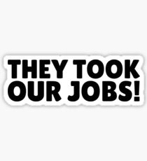 They Took Our Jobs South Park Funny Quote Sticker