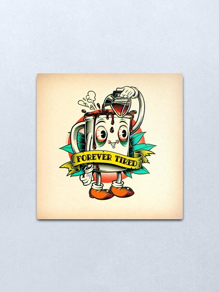 Alternate view of Forever Tired Coffee Mug Cartoon Character Metal Print