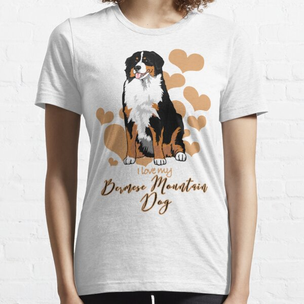 I love My Bernese Mountain Dog (A)! Especially for Berner Dog Lovers! Essential T-Shirt