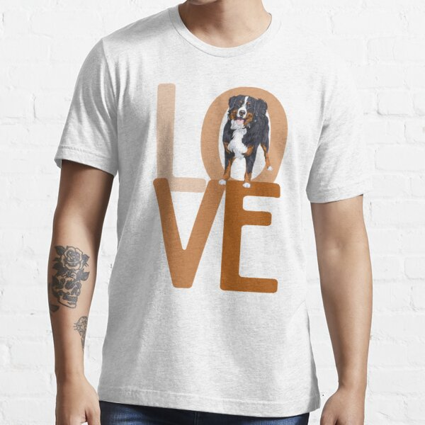 Bernese Mountain Dog LOVE! Especially for Berner Dog Lovers! Essential T-Shirt
