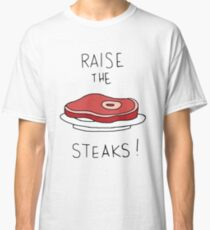 Raise the Steaks! Classic T-Shirt