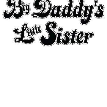 Big Daddy's Little Sister by RoufXis