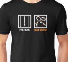 Fast Car - Fast Driver (3) Unisex T-Shirt