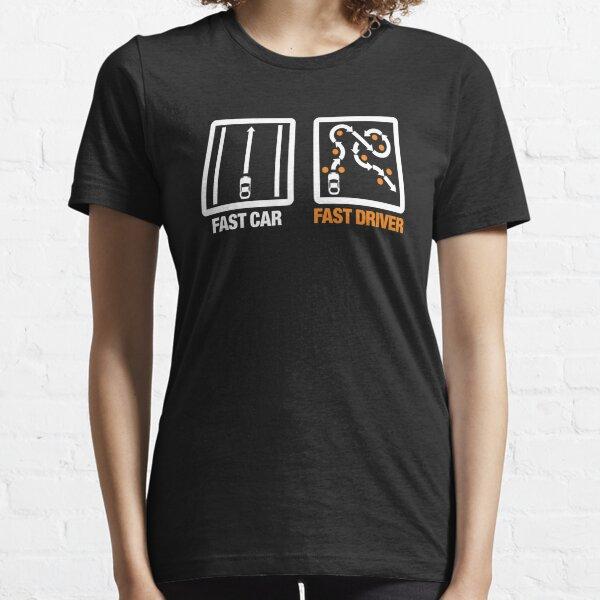Fast Car - Fast Driver (3) Essential T-Shirt