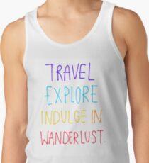 Travel, Explore, Indulge In Wanderlust Men's Tank Top
