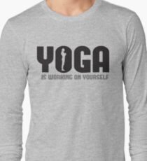 Yoga is working on yourself Long Sleeve T-Shirt