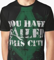 You have failed this city! Graphic T-Shirt