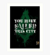 You have failed this city! Art Print