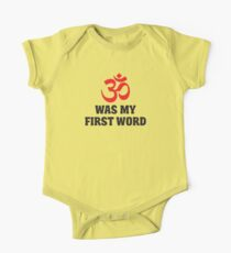 Om was my first word One Piece - Short Sleeve